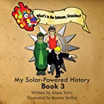 What's in the Suitcase, Grandma?: My Solar-Powered History, Book 3 | Alana Terry