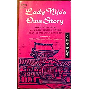 Lady Nijos Own Story: The Candid Diary of a 13th Century Japanese Imperial Court Concubine