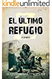 El �ltimo refugio: 1 (Narrativas)