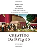 img - for Creating Dairyland: How caring for cows saved our soil, created our landscape, brought prosperity to our state, and still shapes our way of life in Wisconsin book / textbook / text book