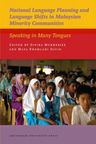National Language Planning and Language Shifts in Malaysian Minority Communities: Speaking in Many Tongues (AUP - IIAS P