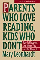 Parents Who Love Reading, Kids Who Don't:  How it Happens and What You Can Do About It. (English Edition)