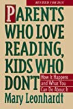 Parents Who Love Reading, Kids Who Dont:  How it Happens and What You Can Do About It.