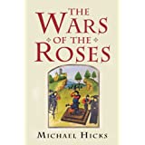The Wars of the Rosesby Michael Hicks