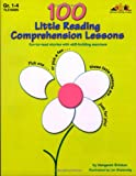 100 Little Reading Comprehension Lessons: Fun-to-Read Stories with Skill-Building Exercises