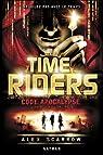 Time Riders, tome 3 : Code Apocalypse par Scarrow