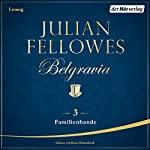 Familienbande (Belgravia 3) | Julian Fellowes