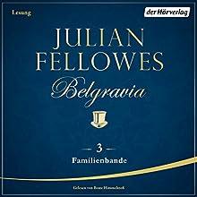 Familienbande (Belgravia 3) Hörbuch von Julian Fellowes Gesprochen von: Beate Himmelstoß