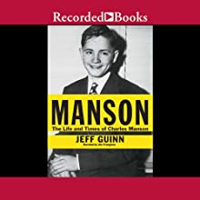 Manson: The Life and Times of Charles Manson Audiobook by Jeff Guinn Narrated by Jim Frangione
