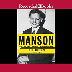 Manson: The Life and Times of Charles Manson | [Jeff Guinn]