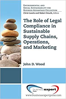 Sustainable Supply Chains, Operations, And Marketing: The Role Of Legal Compliance