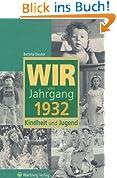 Wir vom Jahrgang 1932: Kindheit und Jugend