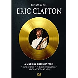 Clapton, Eric - The Story Of: A Musical Documentary