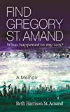 Find Gregory St. Amand: What happened to my son?