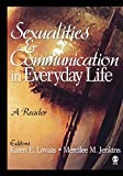 Sexualities and Communication in Everyday Life: A Reader