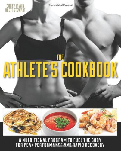 The Athlete'S Cookbook: A Nutritional Program To Fuel The Body For Peak Performance And Rapid Recovery back-602614