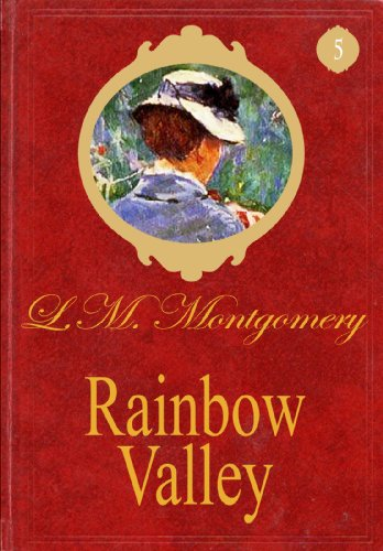 Lucy Maud Montgomery - Rainbow Valley (Special Annoted Edition): Anne of Green Gables Series