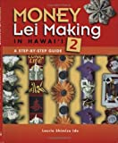 img - for Money Lei Making in Hawaii 2: A Step-by-step Guide book / textbook / text book