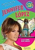 img - for Jennifer Lopez (Little Jamie Books: What It's Like to Be) (Little Jamie Books: What It's Like to Be/Que Se Siente Al Ser) book / textbook / text book