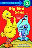 img - for Big Bird Says: A Game To Read And Play (Turtleback School & Library Binding Edition) (Step Into Reading - Level 2) book / textbook / text book