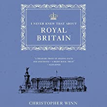 I Never Knew That About Royal Britain (       UNABRIDGED) by Christopher Winn Narrated by Tim Bentinck