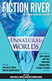 Fiction River: Unnatural Worlds (Fiction River: An Original Anthology Magazine) (Volume 1) (0615783503) by River, Fiction