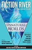 Fiction River: Unnatural Worlds (Fiction River: An Original Anthology Magazine) (Volume 1) (0615783503) by River, Fiction