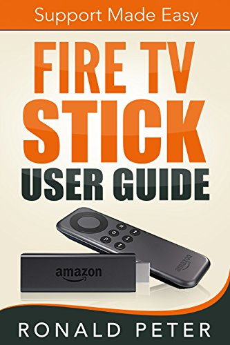 Fire TV Stick User Guide: Support Made Easy (Streaming Devices Book 2) (Customer Support Amazon compare prices)