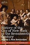 History of the City of New York in the Seventeenth Century, Volume I by Mrs. Schuyler Van Rensselaer
