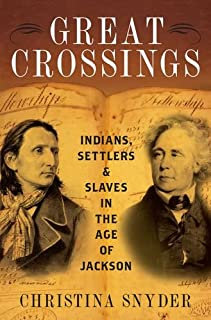 Book Cover: Great Crossings: Indians, Settlers, and Slaves in the Age of Jackson