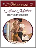 img - for His Virgin Mistress book / textbook / text book