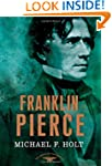 Franklin Pierce (American Presidents...