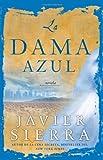 La Dama azul (The Lady in Blue): Novela (Spanish Edition) (141654948X) by Sierra, Javier