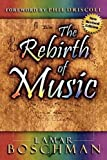 img - for Rebirth of Music by LaMar Boschman (1988-12-01) book / textbook / text book