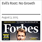 Evil's Root: No Growth | Rich Karlgaard