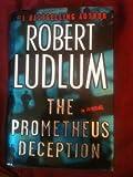 The Prometheus Deception (031225346X) by Ludlum, Robert