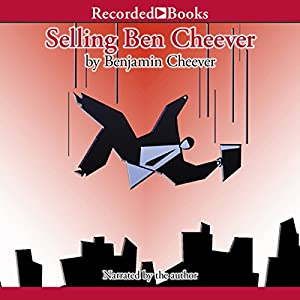 Selling Ben Cheever Audiobook