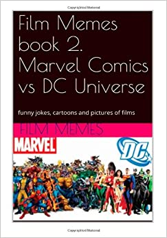 Memes, Marvel Comics vs DC Universe (Volume 1): Film Memes