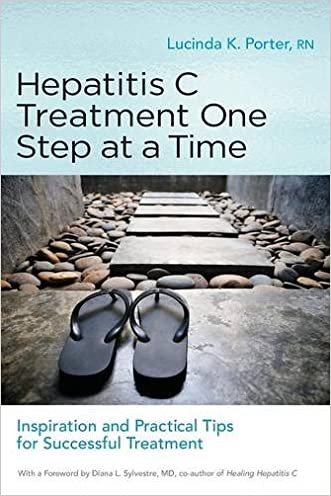 Hepatitis C Treatment One Step at a Time: Inspiration and Practical Tips for Successful Treatment