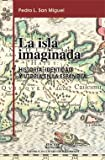img - for La isla imaginada: Historia, identidad y utopia en La Espanola (Coleccion Visiones y cegueras) (Spanish Edition) book / textbook / text book