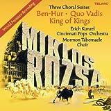 Three Choral Suites: Ben-Hur Quo Vadis King of