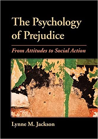 The Psychology of Prejudice: From Attitudes to Social Action