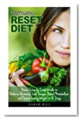 Hormone Reset Diet: Proven Step by Step Guide to Balance Hormones, Look Younger, Boost Metabolism, and Lose Weight in 10 Days