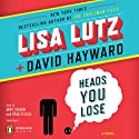 Heads You Lose (       UNABRIDGED) by Lisa Lutz, David Hayward Narrated by Abby Craden