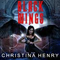 Black Wings: Black Wings Series, Book 1 (       UNABRIDGED) by Christina Henry Narrated by Coleen Marlo