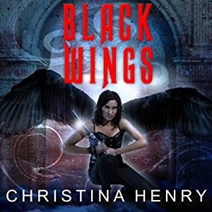 Black Wings: Black Wings Series, Book 1 | [Christina Henry]
