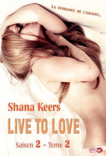 Live to Love  - Saison 2 Tome 2