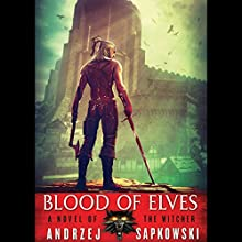 Blood of Elves Audiobook by Andrzej Sapkowski Narrated by Peter Kenny