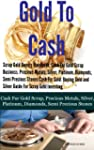 Scrap Gold Buyers Handbook: Cash For...