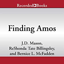 Finding Amos (       UNABRIDGED) by J. D. Mason, ReShonda Tate Billingsley, Bernice L. McFadden Narrated by Kevin Free